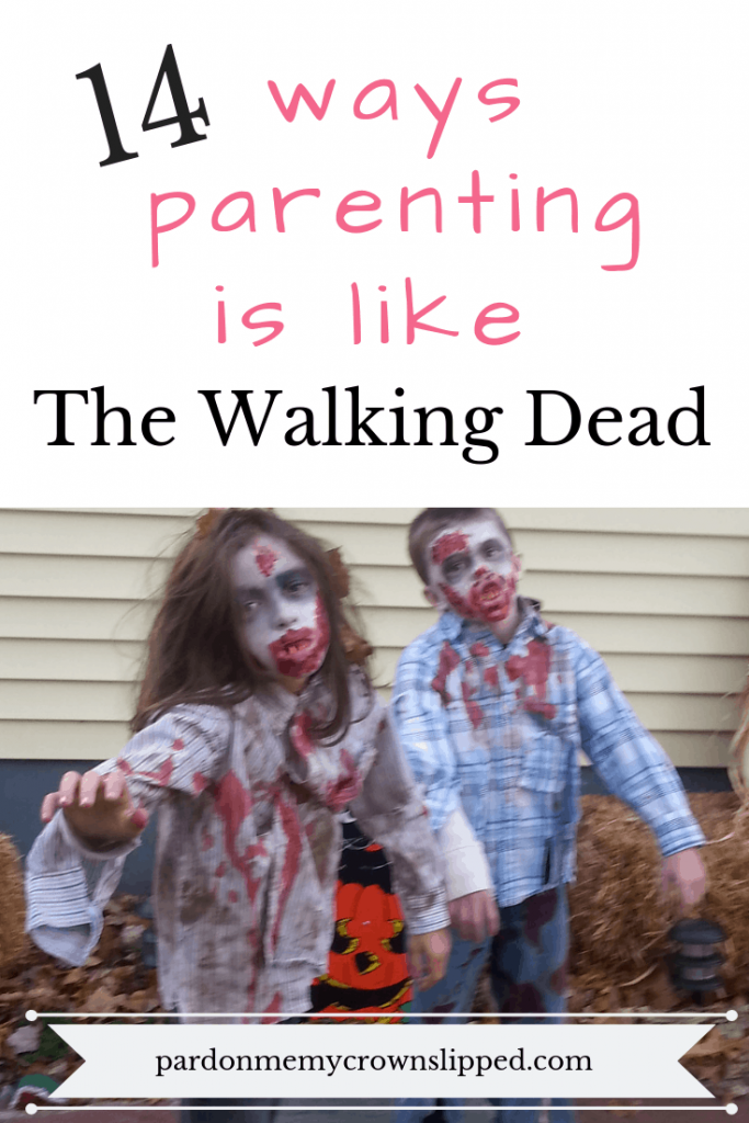 Parenting is a tough job no matter what age your kids are. Here's 14 ways kids drive us nuts and make it feel like we're part of the walking dead #thewalkingdead #parenting #kids #parentproblems