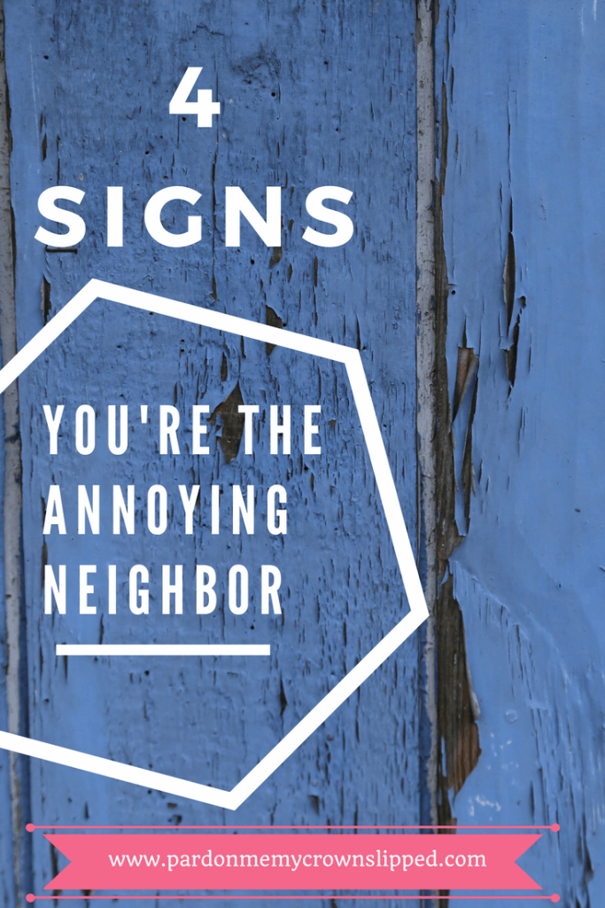 Irritating and annoying neighbors are you one of them #humor #sarcasm