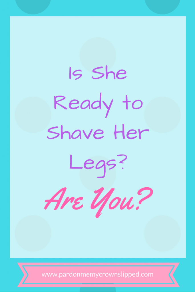 Are you wondering if your tween is ready to shave her legs? Are you ready? Tween ready shave legs another milestone of puberty. #puberty #teen #tween