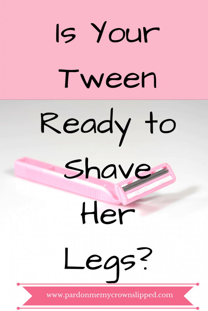 Is Your Tween Ready to shave her legs? Find out! #puberty #tweengirls