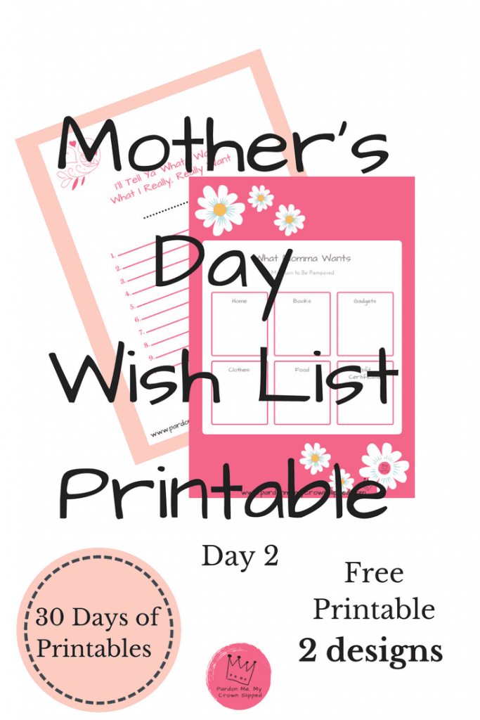Get the Mother's Day Wish List Printable. Get what you really want by filling out a wish list. It's day 2 of the 30 days of printables.