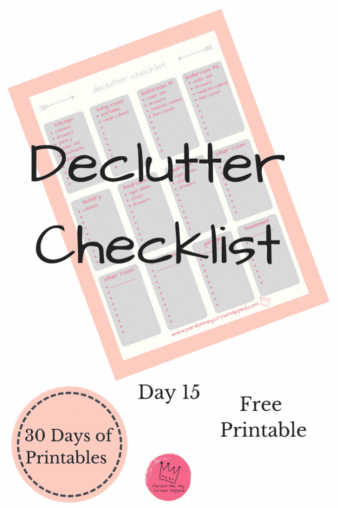 Free declutter checklist printable to organize your house and get your clutter under control. Room by room and extra space for more areas. #declutter