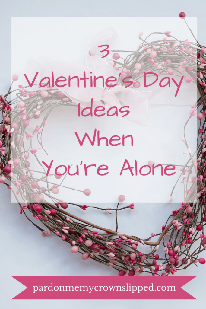 Being alone on Valentine's Day doesn't have to be depressing. Hop on over for one of these fun ideas to make it the best Valentine's Day you can.